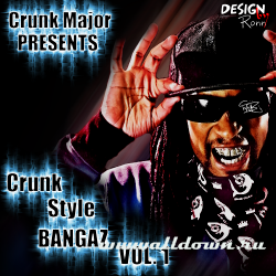 Сборник - Crunk Major & Pimp Smoke Pres Crunk Style Bangaz VOL 1 (2009)