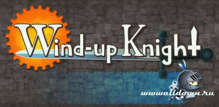 Wind-up Knight- Новая игра для Android (Видео)